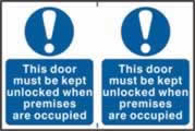 This door must be kept unlocked when premises are occupied sign 1mm rigid PVC self-adhesive backing 300 x 200mm