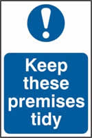 Keep these premises tidy sign 1mm rigid PVC self-adhesive backing 200 x 300mm