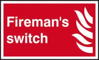 Firemans switch sign 1mm rigid plastic 250 x 150mm