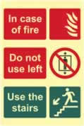 In case of fire Do not use lift Use the stairs - Photoluminescent 200 x 300mm made from Photoluminescent