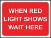 600 x 450 mm �Temporary Sign - When red light shows wait here