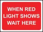 1050 mm x 750 mm Temporary Sign When red light shows wait here