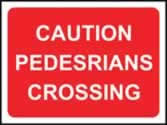 600 x 450 mm �Temporary Sign - Caution pedestrians crossing