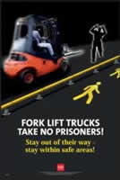 RoSPA Safety Poster - Forklift trucks take no prisoners Laminated