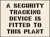 A Security Tracking Device is Fitted to This Plant Stencil 400 x 600mm