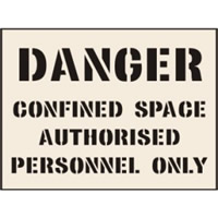 Danger Confined Space Authorised� Stencil 600 x 800mm