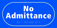 No admittance - Tactile Sign 300 x 150mm