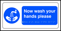 Now wash your hands please - Tactile Sign 300 x 150mm