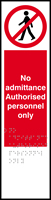 No admittance Authorised personnel only - Tactile 75 x 300mm