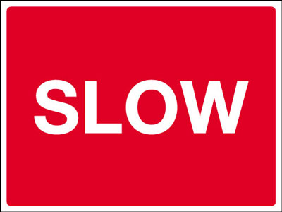 Slow road signs - 450 x 600 mm slow CLASS 2 reflective 3 mm aluminium signs.