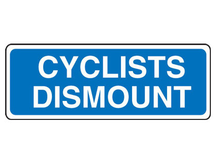 Cycle signs - 225 x 600 mm cyclists dismount CLASS 2 reflective 3 mm aluminium signs.