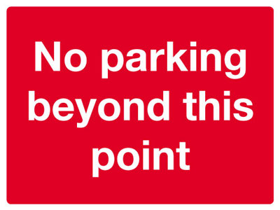 Reflective Road traffic signs - 450 x 600 mm no parking beyond this point class 1 reflective 3 mm aluminium signs.