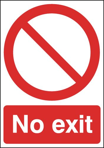Fire exit signs - 600 x 450 mm no exit 1.2 mm rigid plastic signs with self adhesive backing.