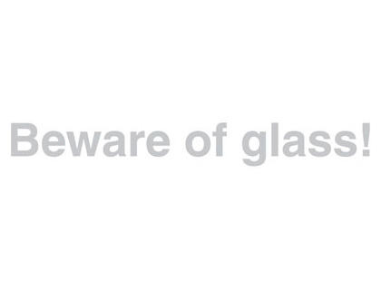 40 x 325 beware of glass window sign