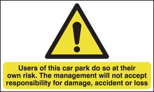 300 x 500 mm Users of This Car Park Do So At Safety Signs