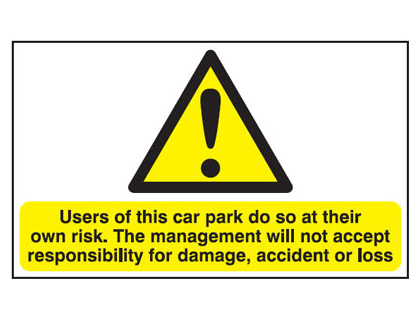 UK hazard signs - 250 x 350 mm users of this car park do so at self adhesive vinyl labels.