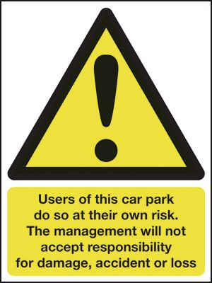 Prohibition signs - 250 x 200 mm users of this car park do so at self adhesive vinyl labels.