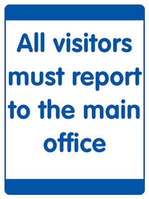 400 x 300 mm all visitors must report to the main office self adhesive label