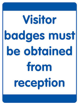 400 x 300 mm visitor badges must be obtained