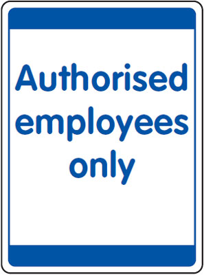 UK security signs - 400 x 300 mm authorised employees only
