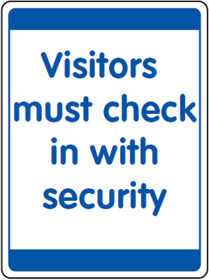 400 x 300 mm visitors must check in with