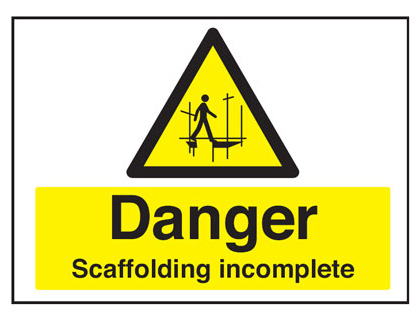 450 x 600 mm danger scaffolding incomplete 2 mm plastic foamex