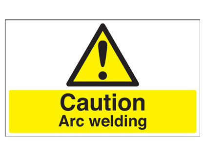 300 x 500 mm caution arc welding 1.2 mm rigid plastic signs with self adhesive backing.