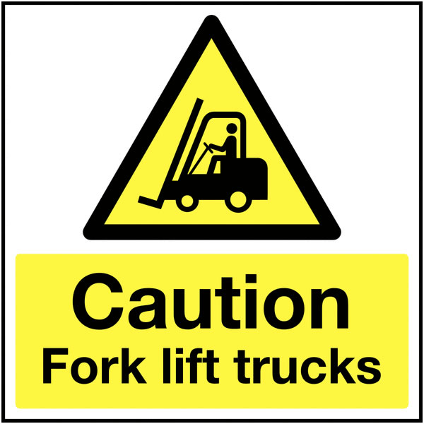 UK fork lift signs - 450 x 450 mm caution fork lift trucks 1.2 mm rigid plastic signs.
