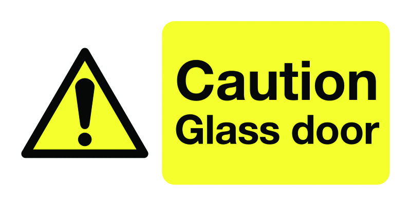 50 x 250 mm caution glass door 1.2 mm rigid plastic signs with self adhesive backing.