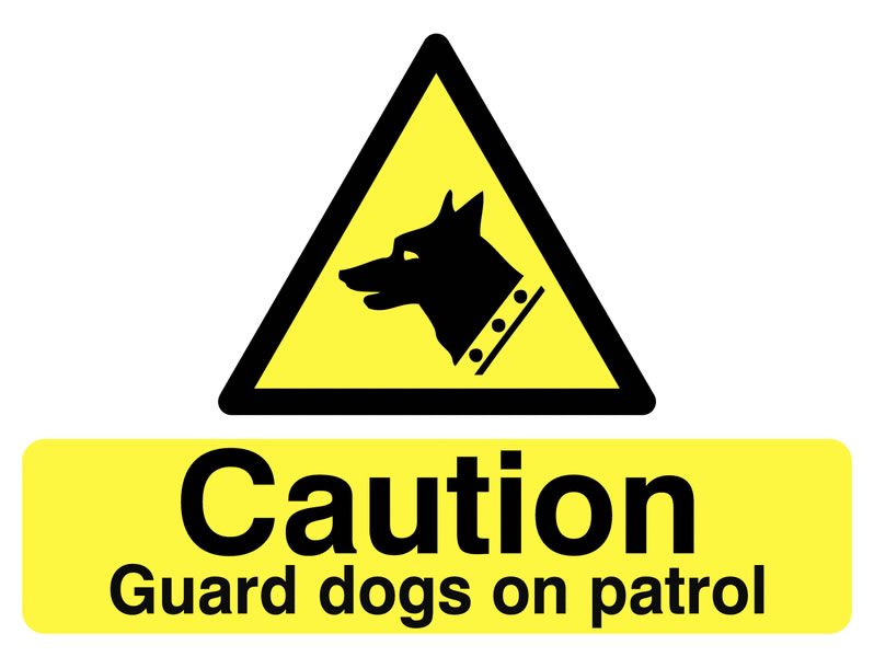 UK hazard signs - 450 x 600 mm caution guard dogs on patrol self adhesive vinyl labels.