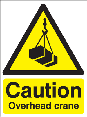 400 x 300 mm caution overhead crane 1.2 mm rigid plastic signs with self adhesive backing.