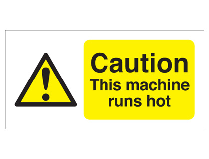 UK hazard signs - 50 x 100 mm caution this machine runs hot 1.2 mm rigid plastic signs with self adhesive backing.