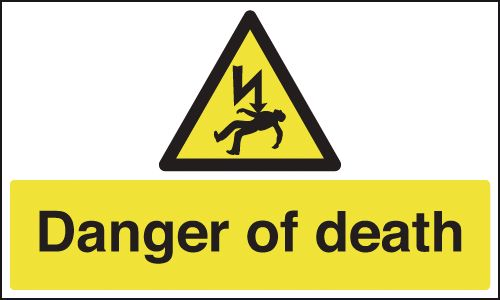 100 x 250 mm danger of death 1.2 mm rigid plastic signs with self adhesive backing.