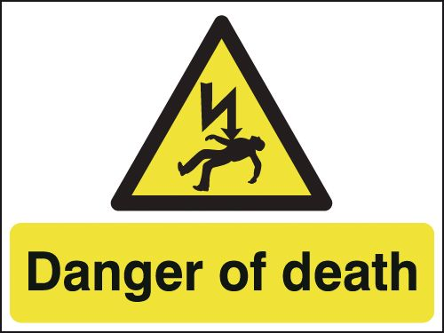 450 x 600 mm Danger of Death Safety Signs