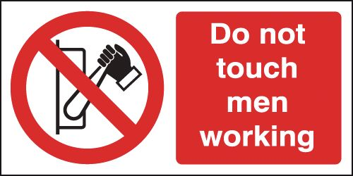 150 x 300 mm Do Not Touch Men Working Safety Signs