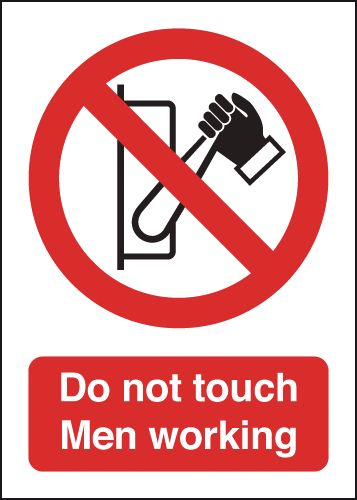 Prohibition signs - 175 x 125 mm do not touch men working self adhesive vinyl labels.
