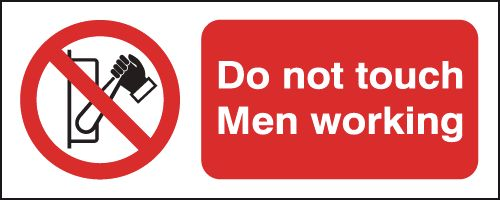 100 x 250 mm Do Not Touch Men Working Safety Signs