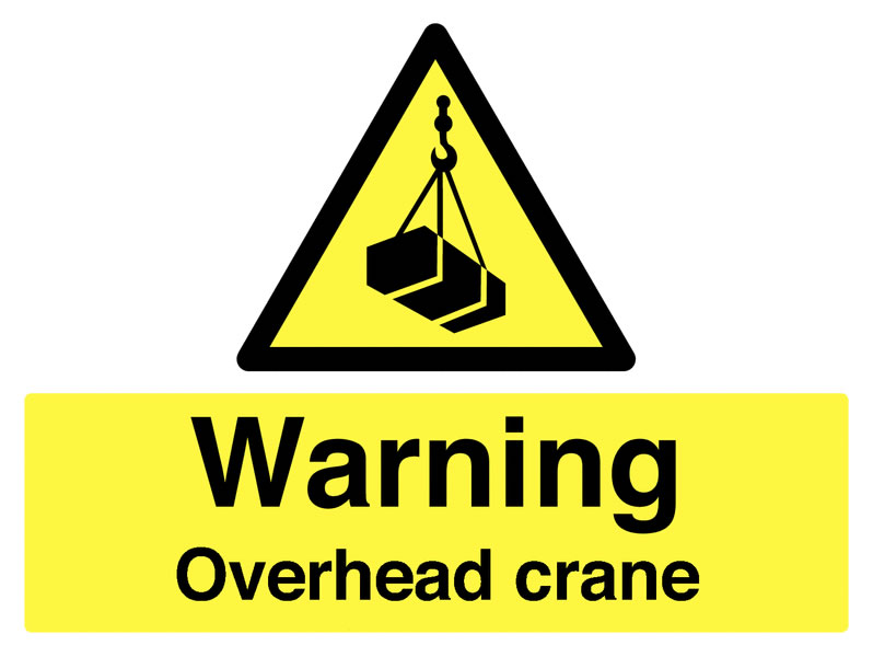 450 x 600 mm Warning Overhead Crane Safety Signs