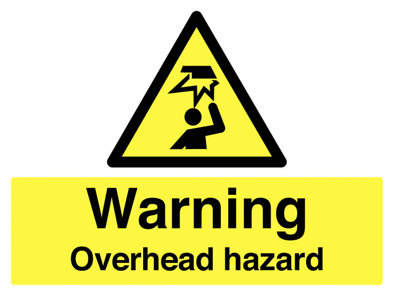450 x 600 mm Warning Overhead Hazard Safety Signs