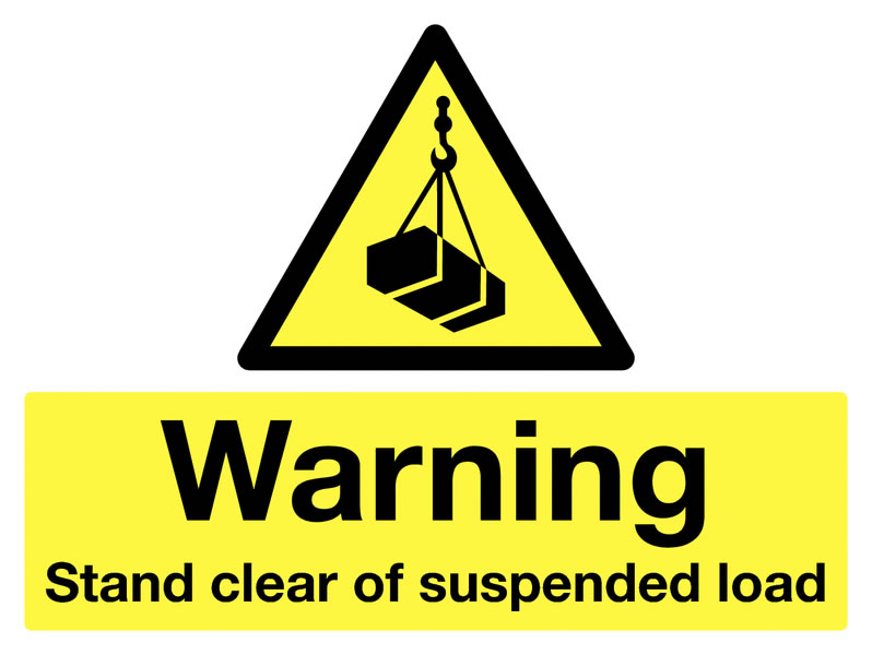450 x 600 mm Warning Stand Clear of Suspended Safety Signs