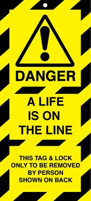 Uk lockout signs - 75 x 160 danger a life is on the line this