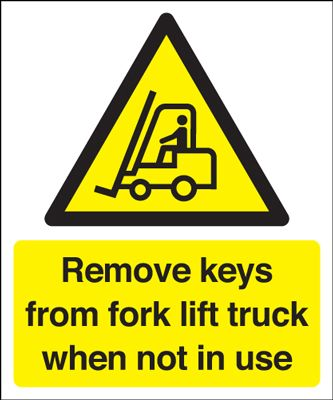 UK fork lift signs - 150 x 125 mm remove keys from fork lift truck 1.2 mm rigid plastic signs.