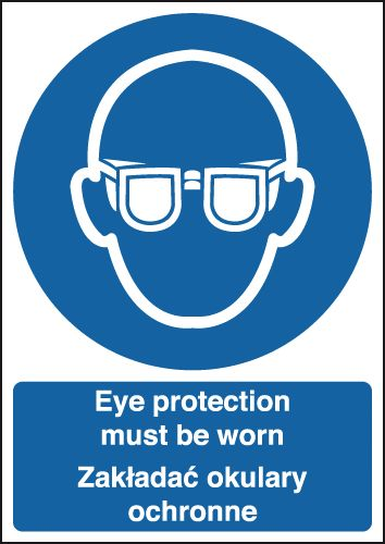 A4 eye protection must be worn (polish) 1.2 mm rigid plastic signs with self adhesive backing.
