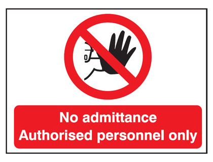 450 x 600 mm no admittance authorised material