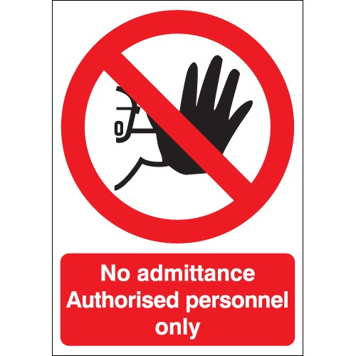 600 x 450 mm no admittance authorised 1.2 mm rigid plastic signs with self adhesive backing.