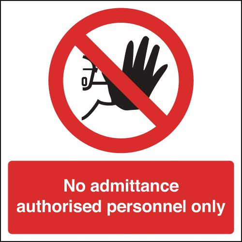150 x 150 mm no admittance authorised 1.2 mm rigid plastic signs with self adhesive backing.