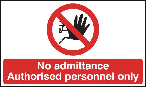 450 x 600 mm no admittance authorised 1.2 mm rigid plastic signs with self adhesive backing.