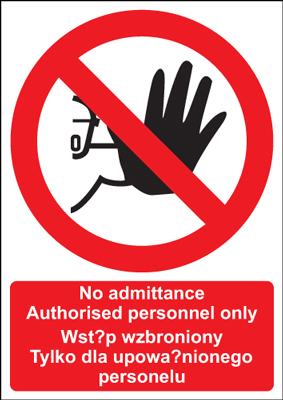 400 x 300 mm no admittance authorised 1.2 mm rigid plastic signs with self adhesive backing.