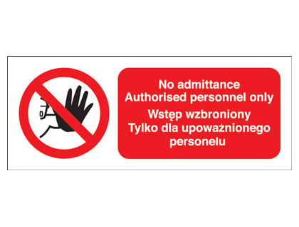 100 x 250 mm no admittance authorised 1.2 mm rigid plastic signs.