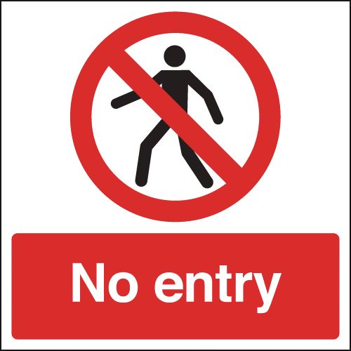 125 x 125 mm no entry 1.2 mm rigid plastic signs.